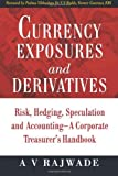 img - for Currency Exposures and Derivatives: Risk, Hedging, Speculation and Accounting - A Corporate Treasurer's Handbook by Mr. A V Rajwade (2010-02-26) book / textbook / text book