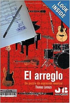 Libros de musica: El Arreglo, Un Puzzle de Expresion Musical. Tratado