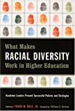 img - for What Makes Racial Diversity Work in Higher Education: Academic Leaders Present Successful Policies and Strategies book / textbook / text book