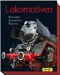 Lokomotiven: Klassiker, Baureihen, Te...