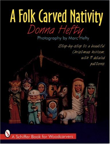 A Folk Carved Nativity (A Schiffer Book for Woodcarvers)