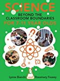 Science And Beyond The Classroom Boundaries For 7-11 Year Olds