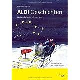 """ALDI-Geschichten. Ein Gesellschafter erinnert sichvon """"Eberhard Fedtke (Autor)"""""""