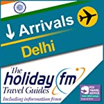 Delhi: Holiday FM Travel Guides |  Holiday FM