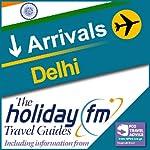 Delhi: Holiday FM Travel Guides    Holiday FM