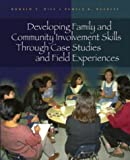 img - for Developing Family and Community Involvement Skills Through Case Studies and Field Experiences book / textbook / text book
