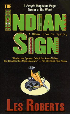 The Indian Sign (A Milan Jacovich Mystery), Les Roberts