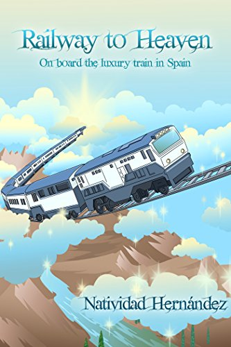 railway-to-heaven-on-board-the-luxury-train-in-spain-english-edition