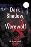 Dragan Vujic Dark Shadow of the Werewolf