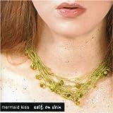 Salt on Skin by Mermaid Kiss (2006-03-16)