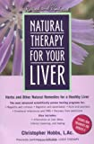 Christopher Hobbs Natural Therapy for Your Liver: Herbs and Other Natural Remedies for a Healthy Liver