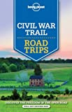 img - for Lonely Planet Civil War Trail Road Trips (Travel Guide) book / textbook / text book