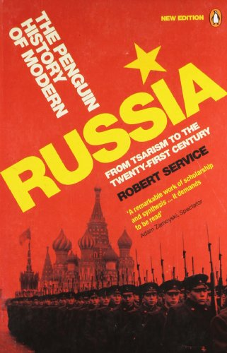 The Penguin History of Modern Russia: From Tsarism to the Twenty-first Century
