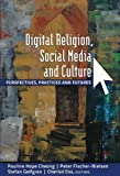 img - for Digital Religion, Social Media and Culture: Perspectives, Practices and Futures (Digital Formations) book / textbook / text book