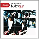 Playlist: The Very Best of Buddy Guy
