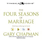 The Four Seasons of Marriage | Gary Chapman
