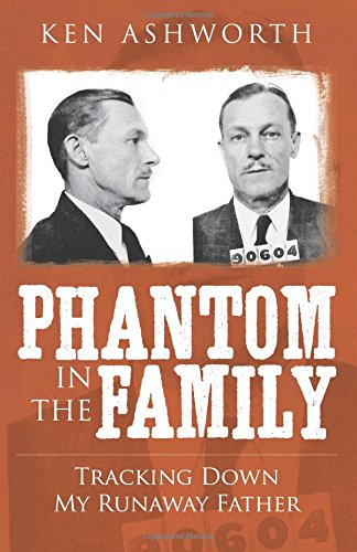 Phantom in the Family: Tracking Down my Runaway Father