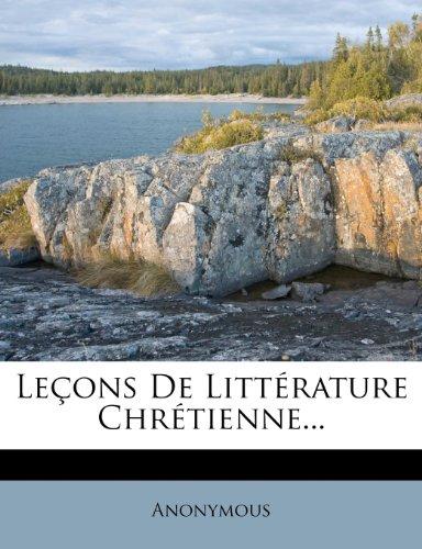 Leçons De Littérature Chrétienne...
