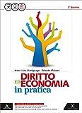 Diritto ed economia in pratica. Vol. unico. Con e-book. Con espansione online. Per le Scuole superiori