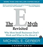 The E-Myth Revisited Cd Unabridged: Why Most Small Businesses Don