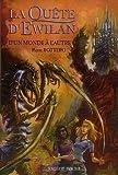 La quête d\'Ewilan, Tome 1 : D\'un monde à l\'autre par Pierre Bottero