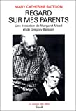 Regard sur mes parents (French Edition) (2020108704) by Bateson, Mary Catherine