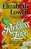 Reckless Love (0373833288) by Elizabeth Lowell