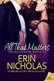All That Matters (The Billionaire Bargains Book 3)