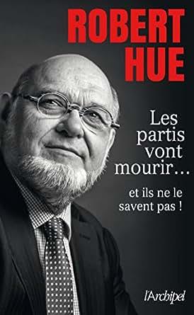 Amazon.com: Les partis vont mourir (Politique, idée, société