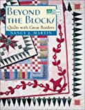 Beyond the Blocks: Quilts with Great Borders (1564774449) by Martin, Nancy J.