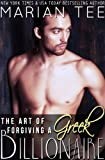The Art of Forgiving a Greek Billionaire (Book 4) (Greek Billionaire Romance)