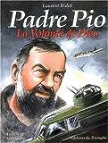 echange, troc Laurent Bidot - Padre Pio - La Volonté de Dieu