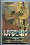 Legends of the World (0517687992) by Cavendish, Richard