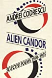 Alien Candor: Selected Poems, 1970-1995 (1574230131) by Codrescu, Andrei