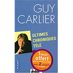 Ultimes chroniques télé - Guy Carlier