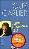 Ultimes chroniques t�l� par Carlier