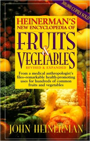 Heinerman's New Encyclopedia of Fruits & Vegetables written by John Heinerman