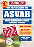 img - for How to Prepare for the Armed Forces Test ASVAB: Armed Services Vocational Aptitude Battery with CDROM (Barron's ASVAB (W/CD)) book / textbook / text book
