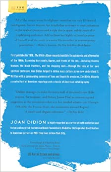 joan didion the white album essay summary The magic and moral of joan didion by frank one favorite begins an essay that i've read 20-odd times re why anyone cared about the rest of it and why her essay collections slouching towards bethlehem and the white album could be found on the bookshelves of.