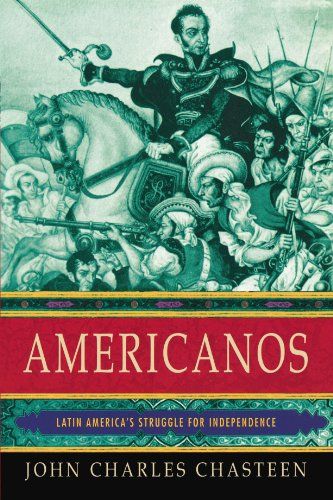 Americanos: Latin America's Struggle for Independence (Pivotal Moments in World History) (Modern Latin America 2009 compare prices)