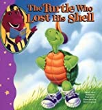 The Turtle Who Lost His Shell (Bedtime With Barney) (1570640483) by Levy, Paul