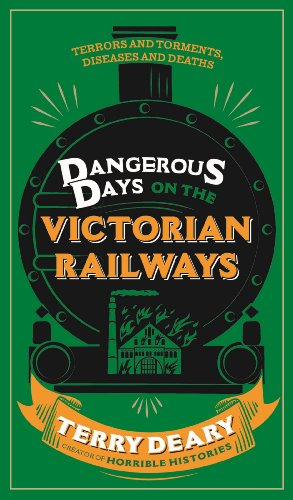 Terry Deary - Dangerous Days on the Victorian Railways: Feuds, Frauds, Robberies and Riots