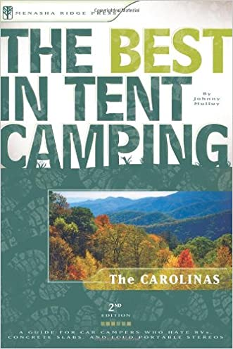 The Best in Tent Camping: The Carolinas: A Guide for Car Campers Who Hate RVs, Concrete Slabs, and Loud Portable Stereos (Best Tent Camping) written by Johnny Molloy