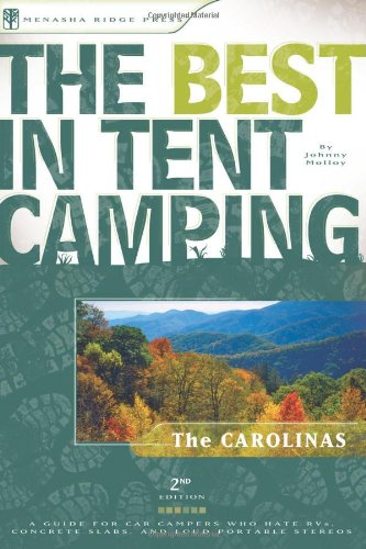 The Best In Tent Camping: The Carolinas: A Guide For Car Campers Who Hate Rvs, Concrete Slabs, And Loud Portable Stereos (Best Tent Camping) front-797652