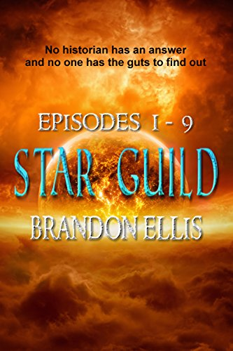 Star Guild Episodes 1 - 9 (Star Guild Saga)