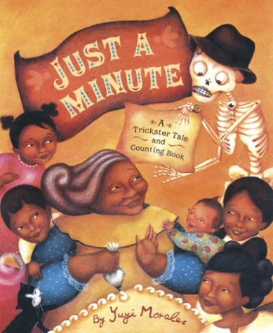 Just a Minute: A Trickster Tale and Counting Book (Pura Belpre Medal Book Illustrator (Awards))