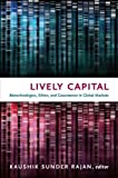 img - for Lively Capital: Biotechnologies, Ethics, and Governance in Global Markets (Experimental futures) book / textbook / text book