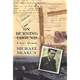 On Burning Ground: A Son's Memoirby Michael Skakun