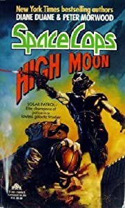 High Moon (Space Cops) by Diane Duane and Peter Morwood