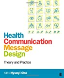 img - for Health Communication Message Design: Theory and Practice book / textbook / text book
